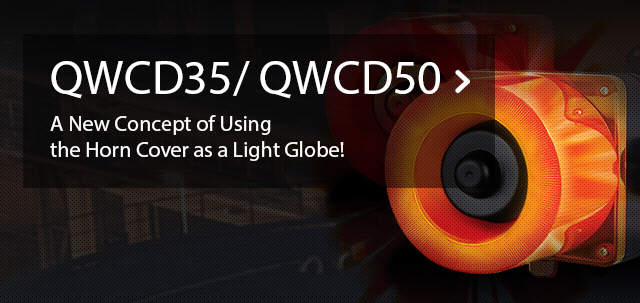 A New Concept of Using the Horn Cover as a Light Globe! QWCD35/ QWCD50